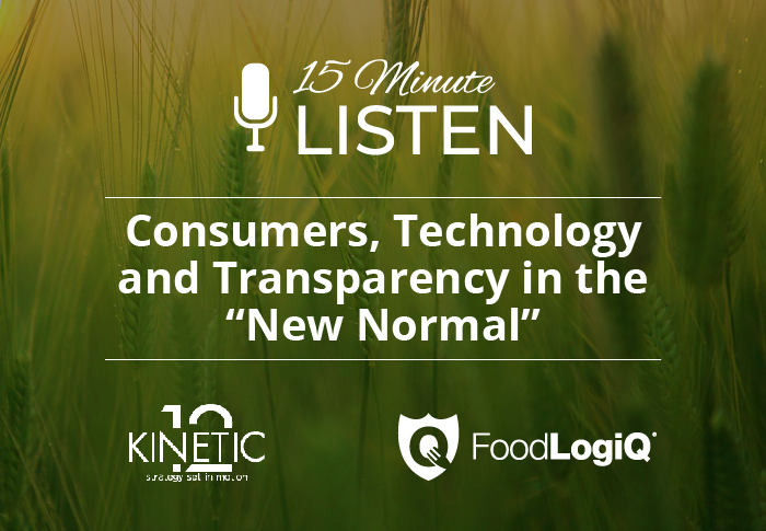 "15 Minute Listen: Consumers, Technology and Transparency in the ""New Normal"""