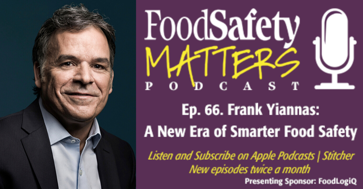 Frank Yiannas: A New Era of Smarter Food Safety