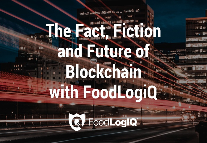 FoodLogiQ Continues Thought Leadership on the Topic Taking the Business World by Storm: Blockchain